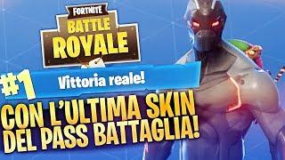 VITTORIA REALE con la SKIN FINALE del NUOVO PASS BATTAGLIA! Fortnite Battle Royale ITA!
