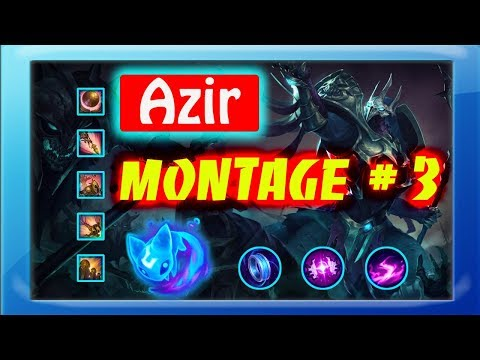 Azir Montage 2018 # 3 | Best Azir Plays S8 | League of Legends