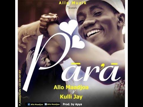Allo Maadjoa ft  Kulli Jay – Para Prod By Apya