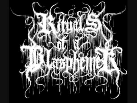 Rituals of a Blasphemer - Covered in Scars & Open Wounds of Devotion