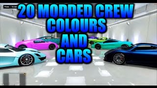 GTA 5 20 MODDED CREW COLOURS AND CARS
