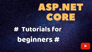 Part 1 - ASP.NET Core - Tutorials for beginners