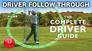 DRIVER FOLLOW THROUGH - THE COMPLETE DRIVER GOLF GUIDE