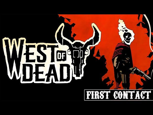 [FR] West of Dead - First Contact - Pour quelques âmes de plus