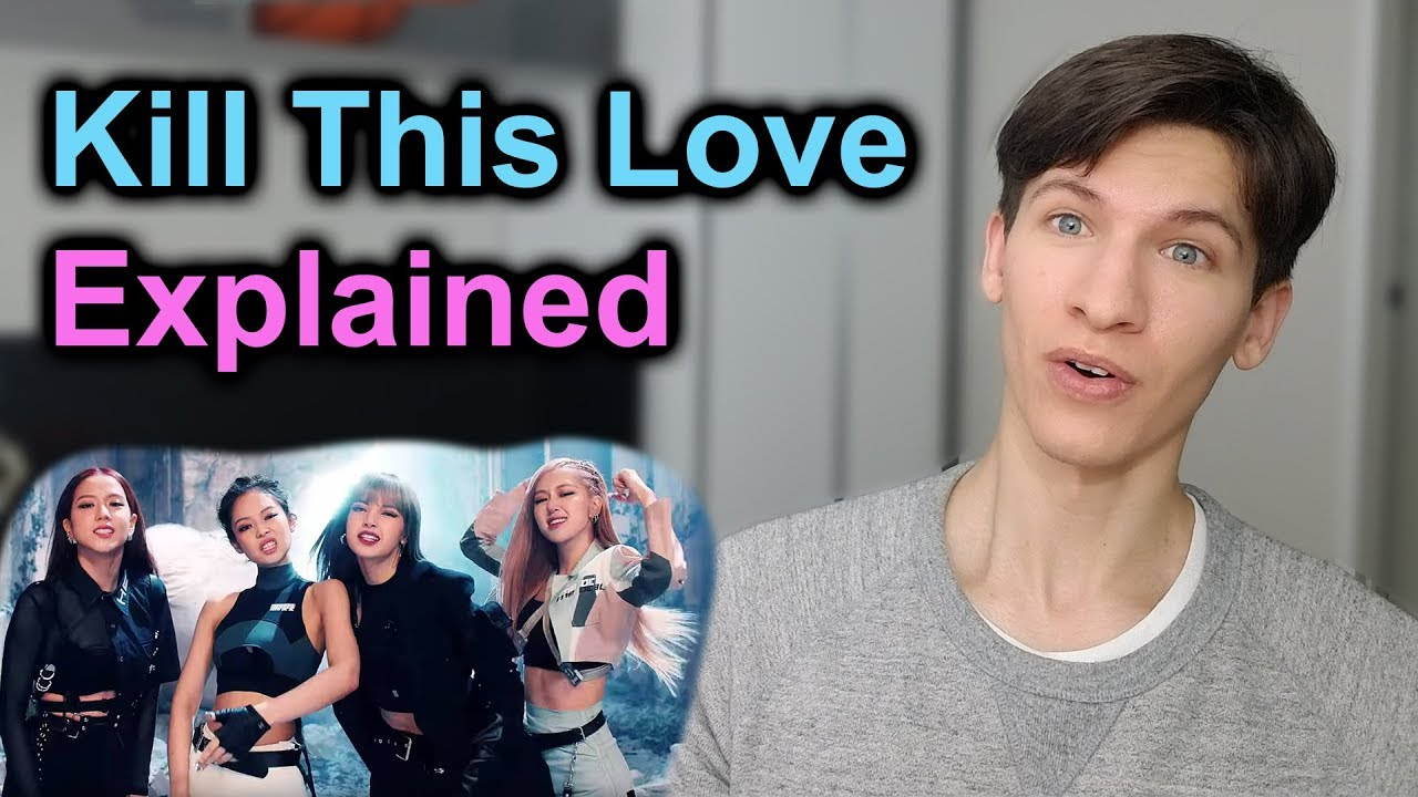 Kill This Love   Meaning and Explanation [Lyrics BlackPink]   YouTube