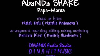 AbaNDa SHAKE - Papa-Mama - DINAMIX Audio Studio UA
