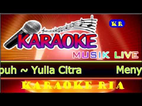 Menyulam Kain Rapuh ~ Yulia Citra (Karaoke Dangdut Lawas)