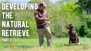 Developing the Natural Retrieve - Part 2