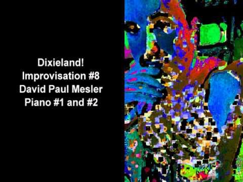 Dixieland! Session, Improvisation #8 -- David Paul Mesler (piano duo)