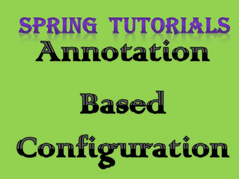 Spring core tutorial 6 | annotation based configuration youtube.