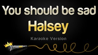 Halsey - You should be sad (Karaoke Version)