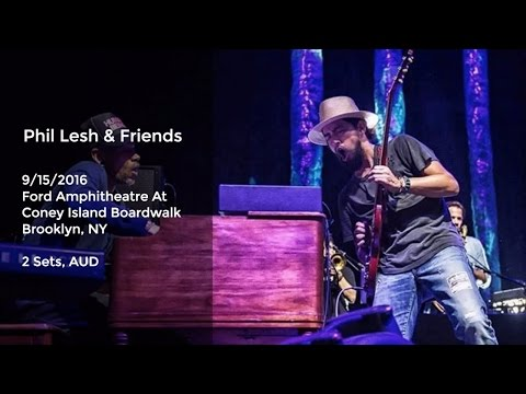 Phil Lesh and Friends at Coney Island Night 2 - 9/15/2016 Full Show AUD