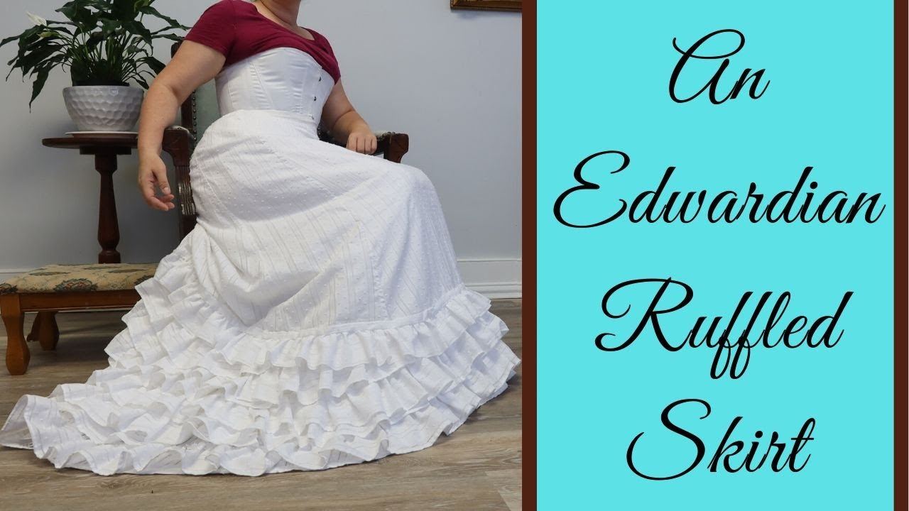 Making a Ruffled Edwardian Skirt - White Sands Dress Part 2