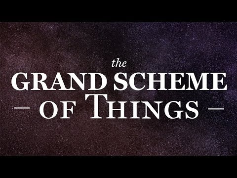 The Grand Scheme of Things - Special Episode