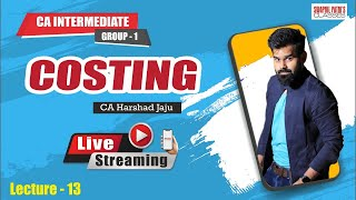 CA Inter GROUP 1 COSTING LIVE batch lecture 15 by CA HARSHAD JAJU