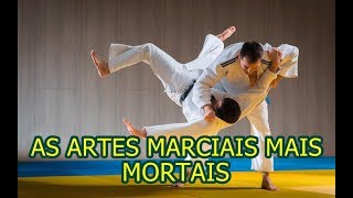 AS 10 ARTES MACIAIS MAIS MORTAIS