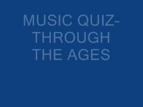Music quiz -through the ages
