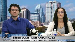 Supernatural Seen Outside Spectrum Humans See | Josh - San Antonio, TX | Atheist Experience 22.15