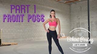 PRO Bikini Posing Part 1 : FRONT POSE