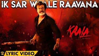 Ik Sar Waale Raavana - Lyric Video | Kaala Karikaalan | Rajinikanth | Pa Ranjith | Dhanush