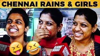 மழையில் பெண்கள் செய்யும் வேலைகள் - Chennai Girls Reveal #Throwback
