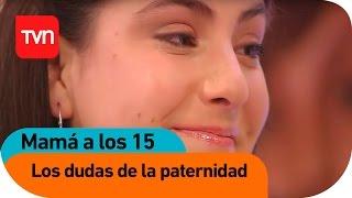 Mamá a los 15 | E14 T01: Los cuestionamientos de la paternidad