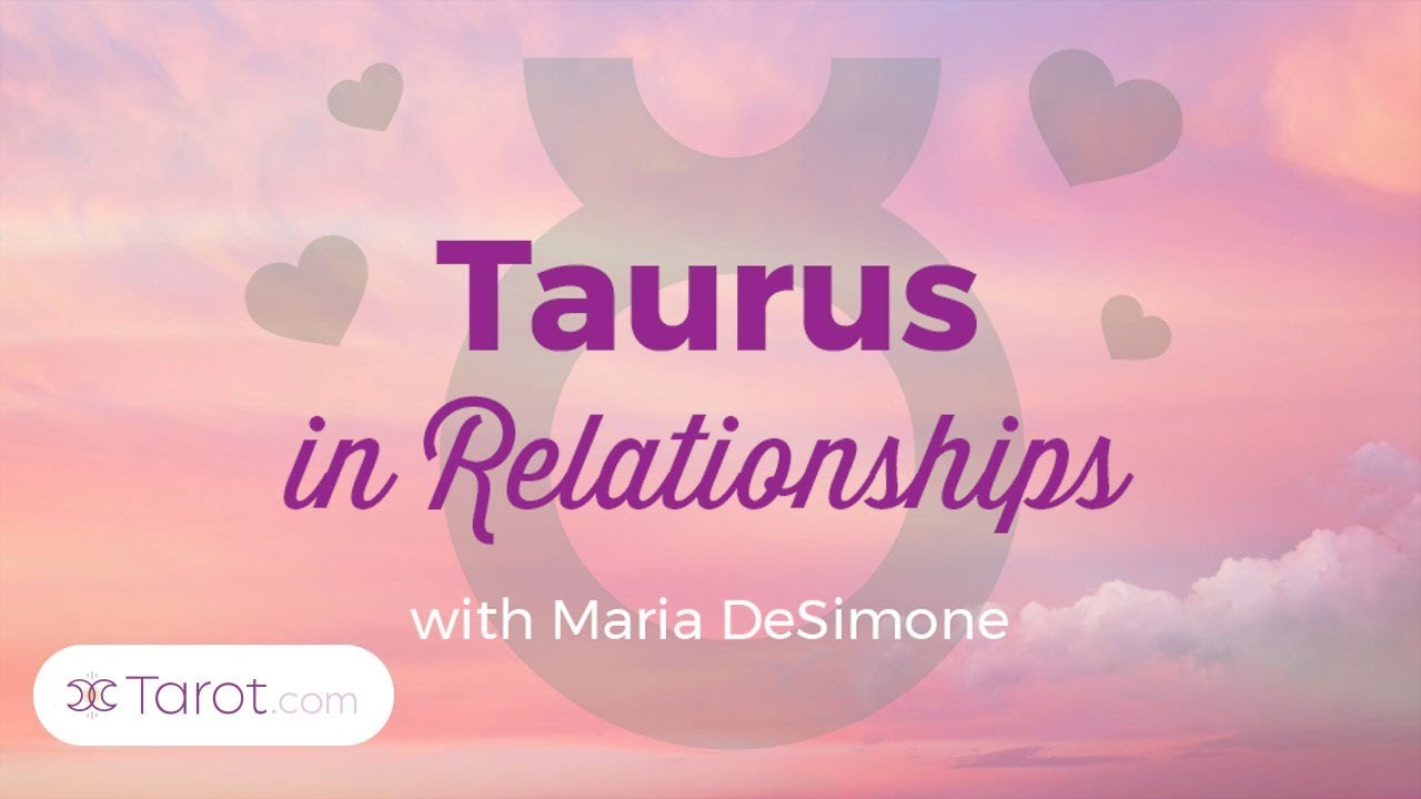 Taurus in Relationships & in Bed
