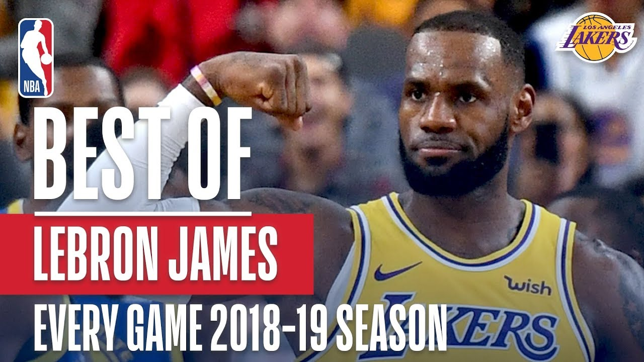LeBron James' Best Play From Every Game Of The 2018-2019 Season