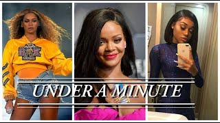 Under A Minute: Beyonce, Rihanna and Jania