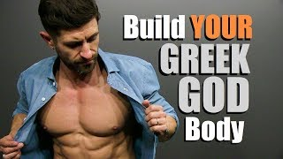 Top 5 Tips To Build A GREEK GOD Body At ANY Age!