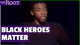 "Cast of ""Black Panther"" on Why Black Superheroes Matter"