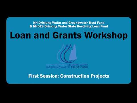 Drinking Water and Groundwater Loan and Grants Workshop - Construction Session