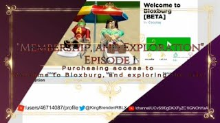 Membership, and Exploration | Welcome to BloxBurg Beta - #1 | ROBLOX