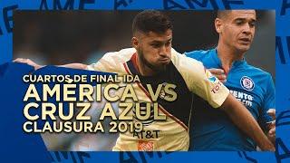 América Vs Cruz Azul | Cuartos De Final Ida  - Clausura 2019