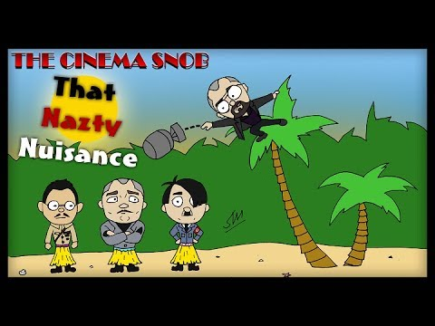 That Nazty Nuisance - The Cinema Snob