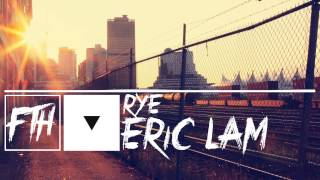[Electro House] Eric Lam - Rye [Free Download]