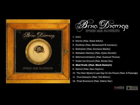 Brain Damage Ft. Mark Stewart (vocals) - Spoken Dub Manifesto - #8 Mad Truth (feat Mark Stewart)