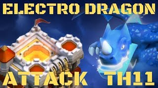 ELECTRO DRAGON CWL ATTACK TH11 ! How to 3 star th11 with electro dragon / Clash of clans