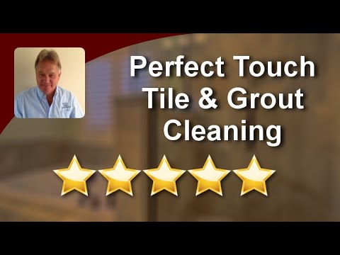 Perfect Touch Tile & Grout Cleaning New Bern NC Excellent Five Star Review by Betty W