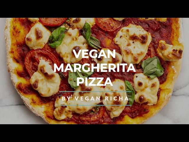 VEGAN MARGHERITA PIZZA With Cashew Mozzarella | Vegan Richa Recipes