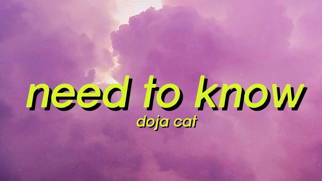 Doja Cat - Need To Know (Lyrics) You're exciting, boy, come find me