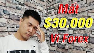 Tâm sự Trader: Mất 700 triệu ($30.000 USD) vì nghe lời xúi dục giao dịch Forex | CHN PRO TRADING