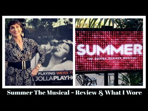 Summer ~ The Donna Summer Musical ~ Review & What I Wore