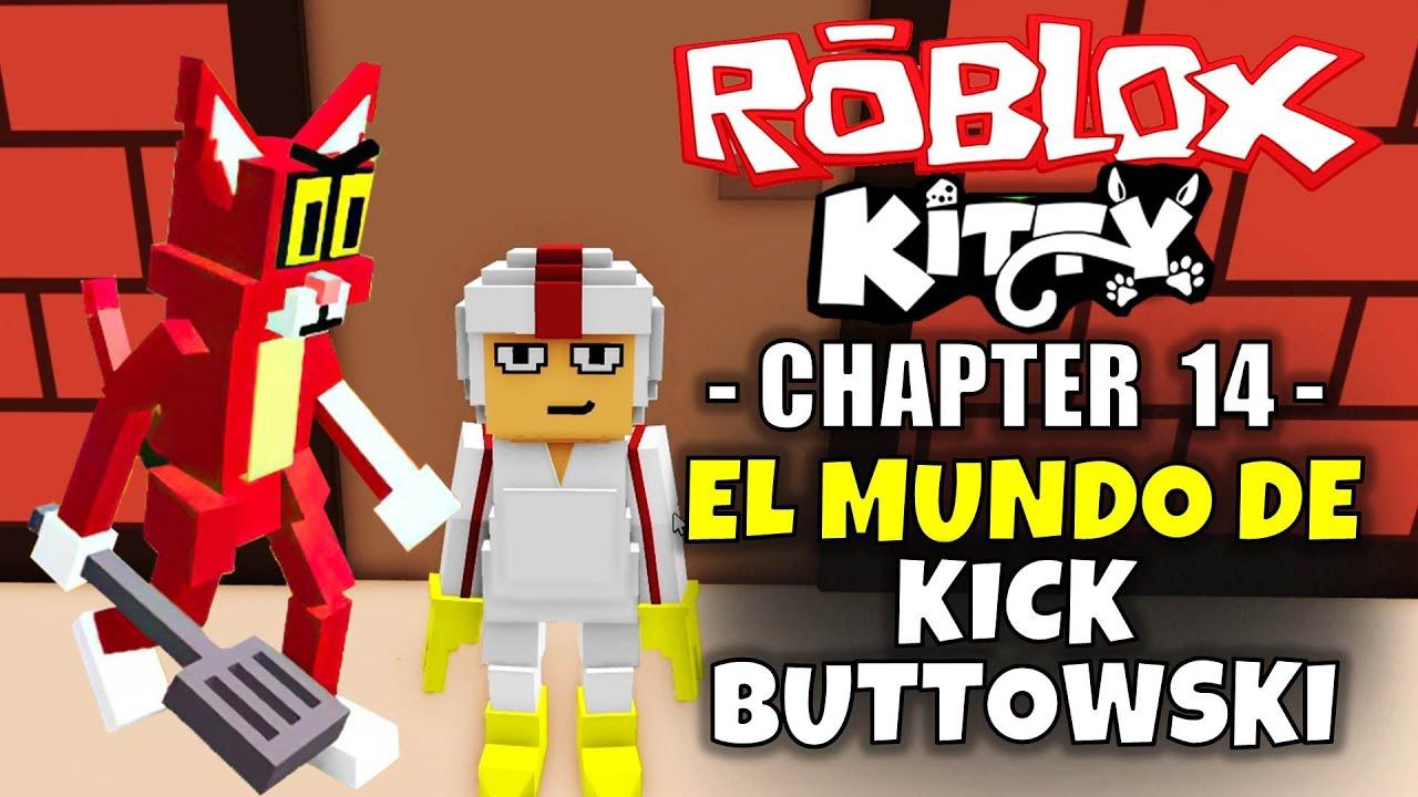 ¡EL MUNDO DE KICK BUTTOWSKI! ROBLOX: KITTY, CHAPTER 14, NUEVO ESCAPE, PIGGY, GRANNY.