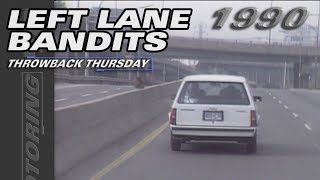 Left Lane Bandits - Throwback Thursday