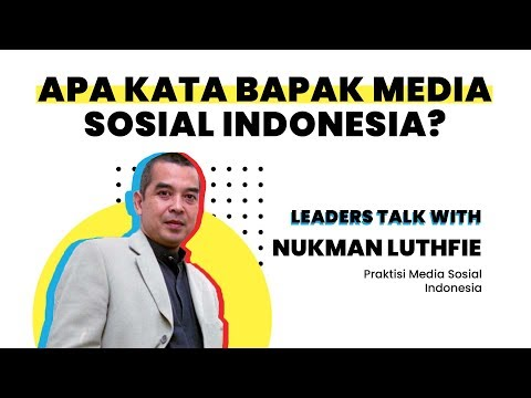 Apa Kata Bapak Media Sosial Indonesia? | Talk with Nukman Luthfie (Pakar Sosial Media Indonesia) Mp3
