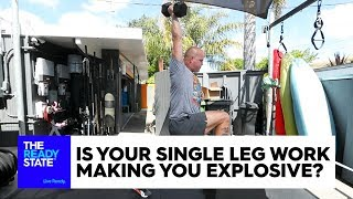 Is Your Single Leg Work Making You Explosive?