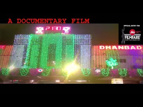 DHANBAD : THE COAL CAPITAL OF INDIA' (A Documentary Film)-Official Entry for Filmfare 2018