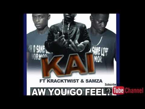 Kai - How U Go Feel ft Kracktwist n Samza