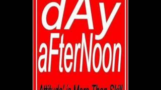 Day Afternoon - Rasa cinta